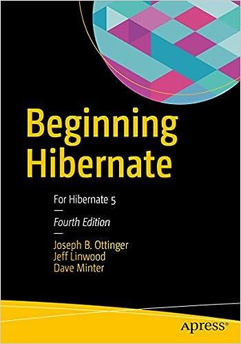 Beginning Hibernate: For Hibernate 5 4, Joseph B  Ottinger, Jeff