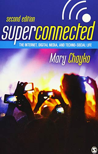 Superconnected: The Internet, Digital Media, and Techno-Social Life ()