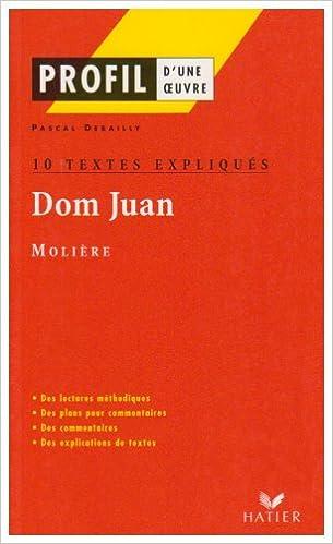 Livres gratuits en ligne Profil littérature, profil d'une oeuvre : Molière : Dom Juan (10 textes expliqués) pdf epub
