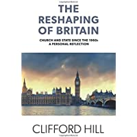 The Reshaping of Britain: Church and State since the 1960s, A Personal Reflection
