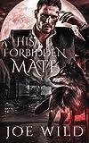 His Forbidden Mate: A Billionaire Werewolf Romance (The Shifter's Secret Society)