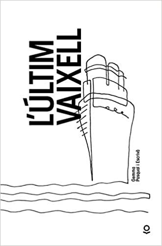 Lúltim vaixell: Amazon.es: Gemma Pasqual I Escrivà: Libros