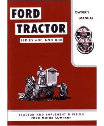 1955 1956 1957 ford 600 800 tractor owners manual user guide reference operator book fuses. Black Bedroom Furniture Sets. Home Design Ideas