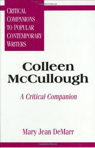 Colleen McCullough: A Critical Companion (Critical Companions to Popular Contemporary Writers)