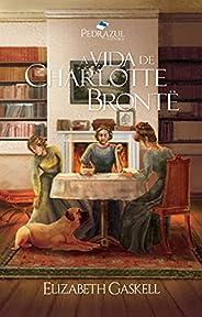 A Vida de Charlotte Brontë