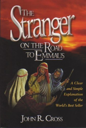 The Stranger on the Road to Emmaus: A Clear and Simple Explanation of the World's Best Seller by Brand: GoodSeed International