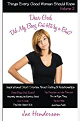 Things Every Good Woman Should Know Volume 2: Dear God, Was My Boaz Hit by a Bus? Paperback
