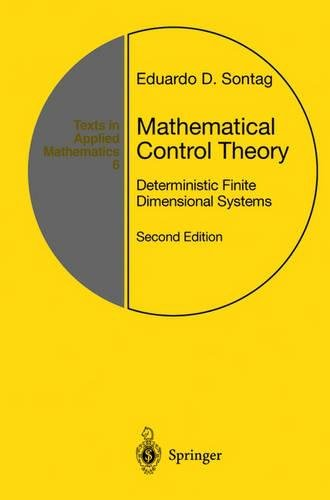Mathematical Control Theory: Deterministic Finite Dimensional Systems (Texts in Applied Mathematics) (v. 6)