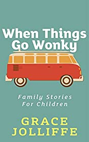 When Things Go Wonky: Family Stories For Children