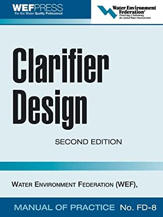 Clarifier Design Wef Manual Of Practice No Fd 8 Water border=