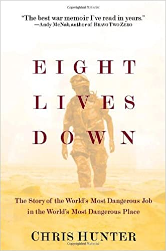 Book Eight Lives Down: The Story of the World's Most Dangerous Job in the World's Most Dangerous Place
