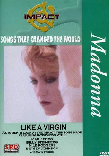 Impact! Songs that Changed the World - Like a Virgin / Madonna, Nile Rodgers, Betsey Johnson, Mark Bego, Billy ()