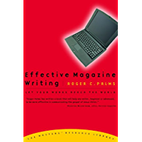 Effective Magazine Writing: Let Your Words Reach the World (The Writers' Resource Library)