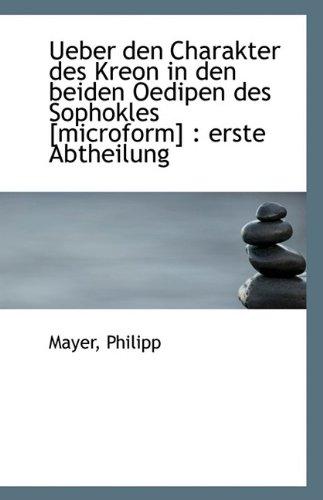 Price comparison product image Ueber den Charakter des Kreon in den beiden Oedipen des Sophokles [microform]: erste Abtheilung