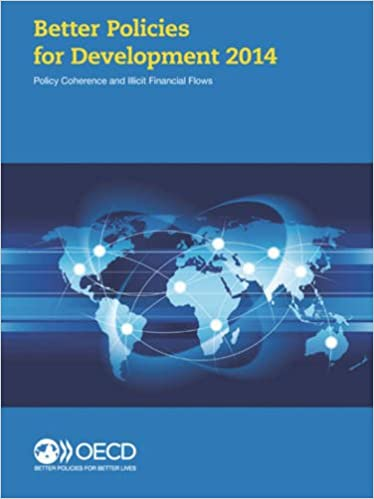 Book Better Policies for Development 2014: Policy Coherence and Illicit Financial Flows