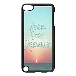 Never Stop Dreaming Customized Hard Plastic Cover Case fits iPod Touch 5th ipod5-linda140