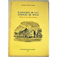 Fundación de San Antonio de Texas: Canarias, la gran deuda americana (Spanish Edition