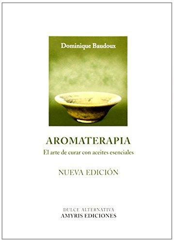 Aromaterapia: el arte de curar con aceites esenciales