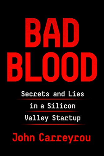 Product picture for Bad Blood: Secrets and Lies in a Silicon Valley Startup by John Carreyrou