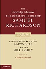 Correspondence with Aaron Hill and the Hill Family (The Cambridge Edition of the Correspondence of Samuel Richardson) Hardcover
