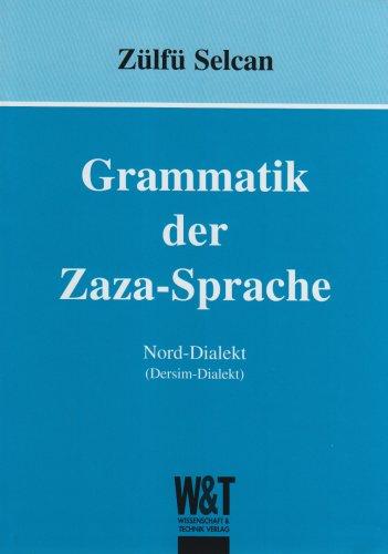 Grammatik der Zaza-Sprache: Nord-Dialekt (Dersim-Dialekt)
