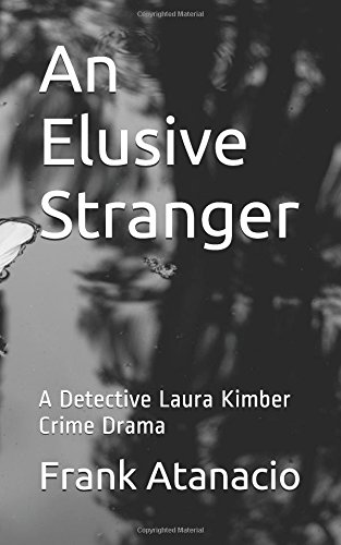 An Elusive Stranger: A Detective Laura Kimber Crime Drama