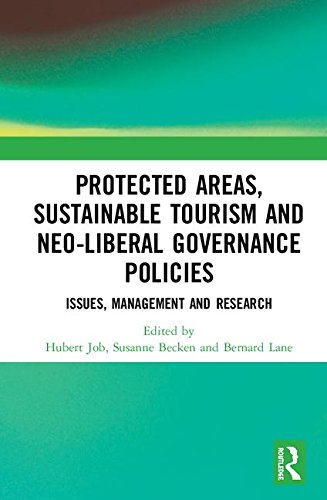 Protected Areas, Sustainable Tourism and Neo-liberal Governance Policies: Issues, management and research ()