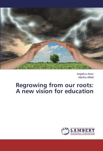 Download Regrowing from our roots: A new vision for education pdf epub