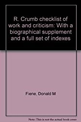 R. Crumb checklist of work and criticism: With a biographical supplement and a full set of indexes
