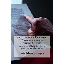 Accuplacer Reading Comprehension Study Guide: Sample Q&A to help you pass the test