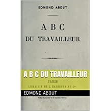 A B C du travailleur (French Edition)