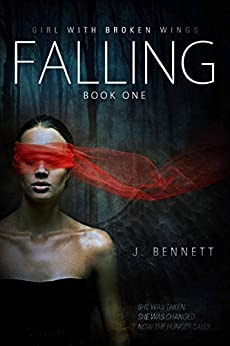 Falling (Girl With Broken Wings Book 1) by [Bennett, J]