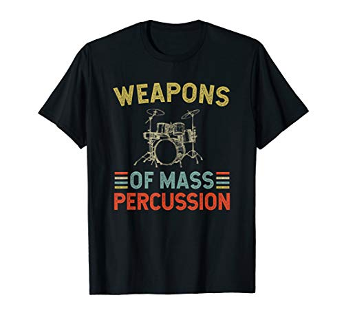 - Weapon of Mass Percussion T Shirt Musicians Drummer Gift