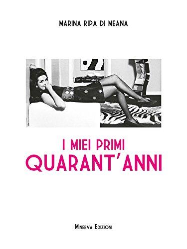 I miei primi quarant'anni (RITRATTI) (Italian Edition)