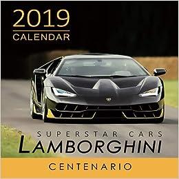 2019 Calendar Superstar Cars Lamborghini Centenario 2019 Monthly