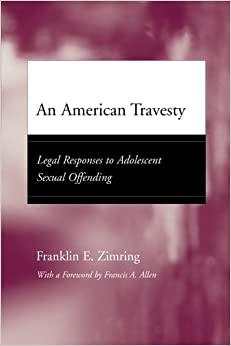 image for An American Travesty: Legal Responses to Adolescent Sexual Offending (Adolescent Development and Legal Policy)