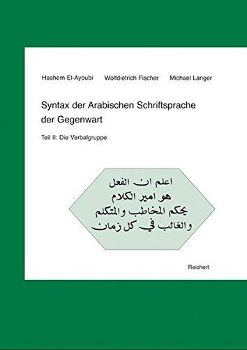 Syntax der Arabischen Schriftsprache der Gegenwart: Teil II: Die Verbalgruppe