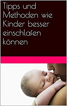 tipps und methoden wie kinder besser einschlafen k nnen german edition ebook julia r hling. Black Bedroom Furniture Sets. Home Design Ideas