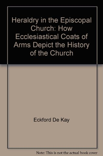 - Heraldry in the Episcopal Church: How ecclesiastical coats of arms depict the history of the church