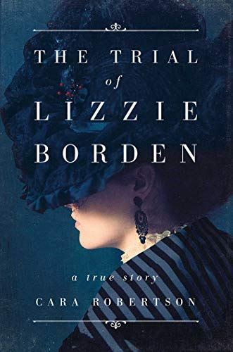 The Trial of Lizzie Borden by [Robertson, Cara]
