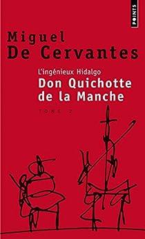 L'Ingénieux Hidalgo Don Quichotte de la manche, tome 2 par Cervantes