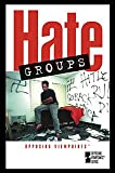 Hate Groups (Opposing Viewpoints)