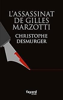 L'assassinat de Gilles Marzotti par Desmurger