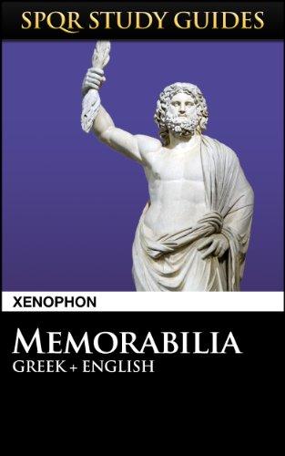 Xenophon: Memorabilia in Greek + English (SPQR Study Guides Book 44) (English Edition)