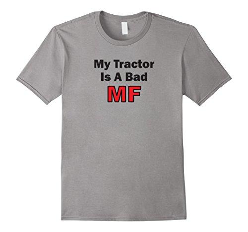 Men's My Tractor Is A Bad MF Massey Ferguson Funny Farmer T-shirt XL Slate