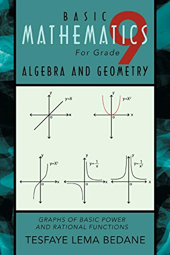 (Basic Mathematics For Grade 9 Algebra and Geometry: Graphs of Basic Power and Rational Functions)