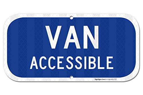 Van Accessible - Van Accessible Sign, Handicap Parking Sign, 6x12 3M Reflective (EGP) Rust Free .040 Aluminum, Easy to Mount Weather Resistant Long Lasting Ink, Made in USA by SIGO SIGNS