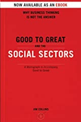 Good To Great And The Social Sectors: A Monograph to Accompany Good to Great Kindle Edition