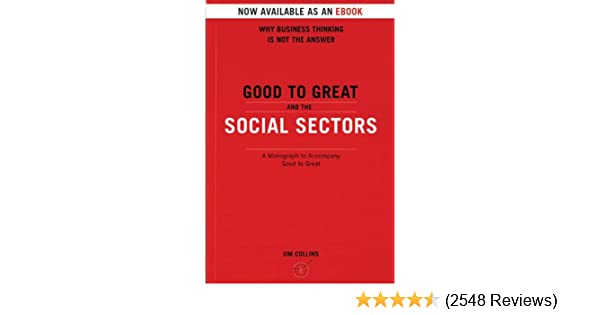 Amazon good to great and the social sectors a monograph to amazon good to great and the social sectors a monograph to accompany good to great ebook jim collins kindle store fandeluxe Gallery
