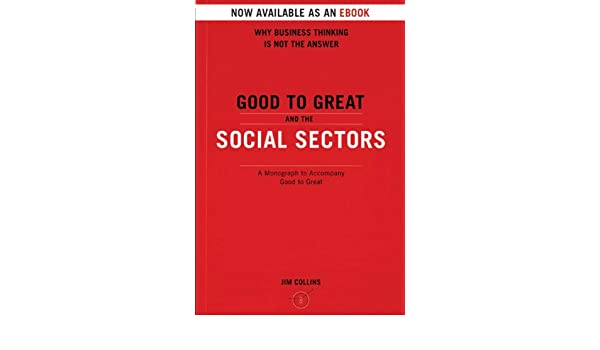 Good to great and the social sectors a monograph to accompany good good to great and the social sectors a monograph to accompany good to great ebook jim collins amazon kindle store fandeluxe Gallery
